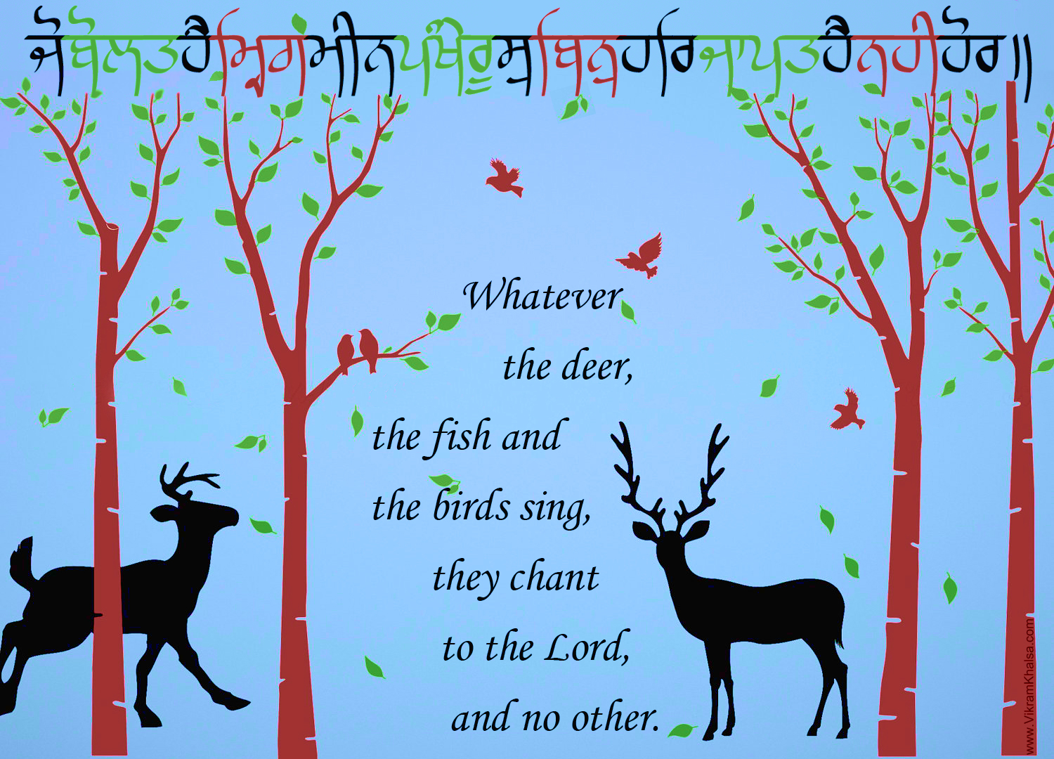 Even the birds and the deer sing to you